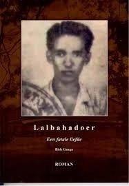 Lalbahadoer, een fatale liefde - Bish Ganga - 9789081338615