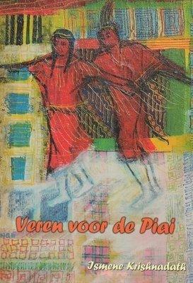 Veren voor de Piai - Ismene Krishnadath - 9789991492810
