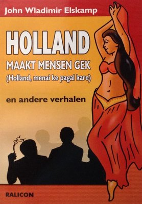 Holland maakt mensen gek en andere verhalen - John Wladimir Elskamp - 9789991489193