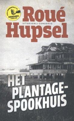Het plantage-spookhuis - Roué Hupsel - 9789054293811