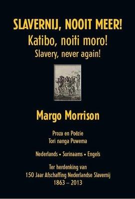 Slavernij, nooit meer! - Margo Morrison - 9789080402966