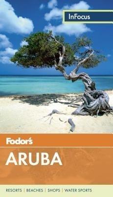 Fodor's in Focus Aruba - Fodor's - 9780804141680
