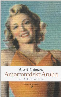 Amor ontdekt Aruba - A. Helman - 9789054291244