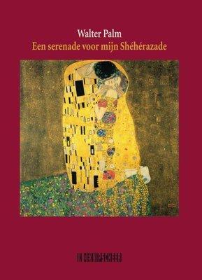 Een serenade voor mijn Shéhérazade - Walter Palm - 9789062658657