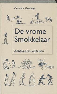 De vrome smokkelaar - Cornelis Christiaan Goslinga - 9789074310239