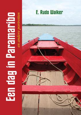 Een dag in Paramaribo en andere portretten - E. Rudo Walker - 9789402216653
