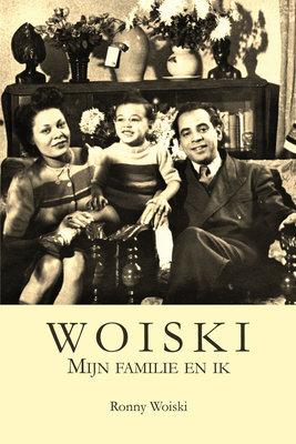 WOISKI - Mijn familie en ik - Ronny Woiski - 9789402214741