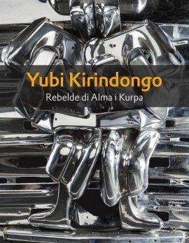 Yubi Kirindongo Rebel in Art & Soul - Thomas Meijer Zu Schlochtern - 9789460222221