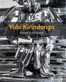 Yubi Kirindongo Rebel in de kunst - Thomas Meyer zu Schlochtern - 9789460222764