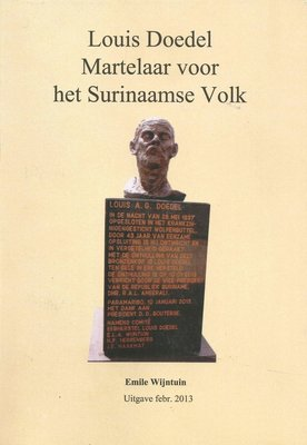 Louis Doedel Martelaar voor het Surinaamse Volk - Emile Wijntuin - 67941810