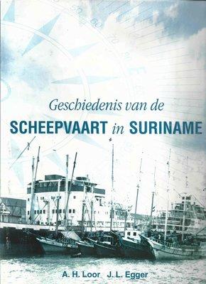 De geschiedenis van de scheepvaart in Suriname - Andre H. Loor & Jerome L. Egger - 9789991483900