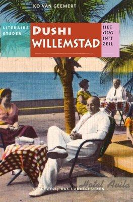 Dushi Willemstad - Ko van Geemert - 9789059373594