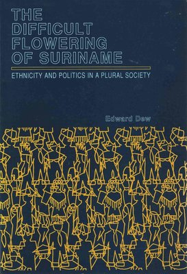The difficult flowering of Surinam - Edward M. Dew - 9789024720576