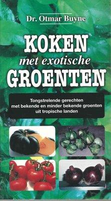 Koken met exotische groenten - Otmar Buyne - 9789081492300
