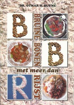B.B. met meer dan R - bruine bonen met meer dan rijst - Otmar Buyne - 9789080604131
