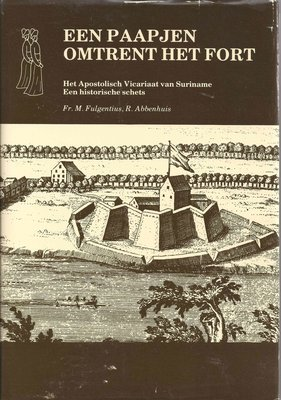 Een paapjen omtrent het fort - Fr. M. Fulgentius & R. Abbenhuis - 9789991400228