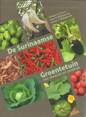 De Surinaamse Groententuin - Robert H. Power - 9789991400938