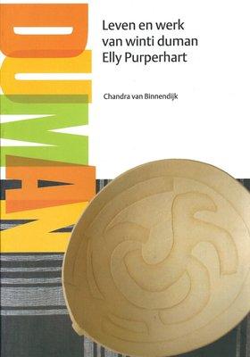 Leven en werk van Winti duman Elly Purperhart - Chandra van Binnendijk - 9789991473291