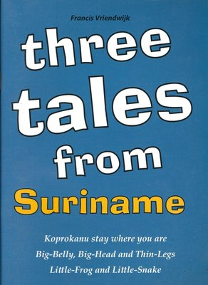 Three tales from Surinames - Francis Vriendwijk
