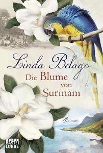 Die Blume von Surinam - Linda Belago - 9783404168088