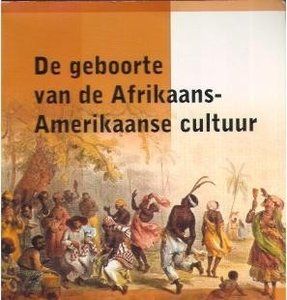 De geboorte van de Afrikaans-Amerikaanse cultuur - Mintz, Sidney & Richard Price - 9789067182201