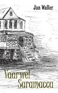 Vaarwel Saramacca - Jan Waller - 9789461765666