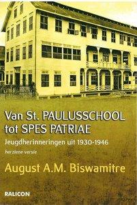 Van St. PAULUSSCHOOL tot SPES PATRIAE - August A.M. Biswamitre - 9789492169297