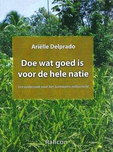 Doe wat goed is voor de hele natie - Arielle Delprado - 9789991457055