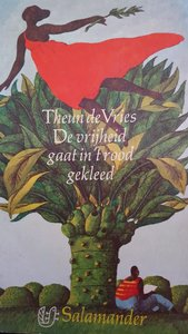 De vrijheid gaat in 't rood gekleed - Theun de Vries - 9021493195